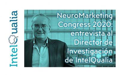 NeuroMarketing Congress 2020: entrevista a Joaquín Ágreda, Director de Investigación de IntelQualia