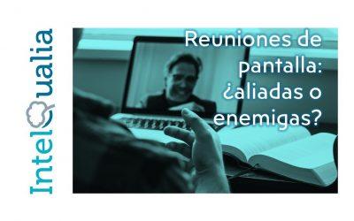 Reuniones de pantalla: ¿aliadas o enemigas?